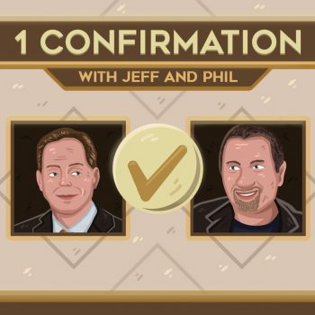 1 Confirmation with Jeff and Phil