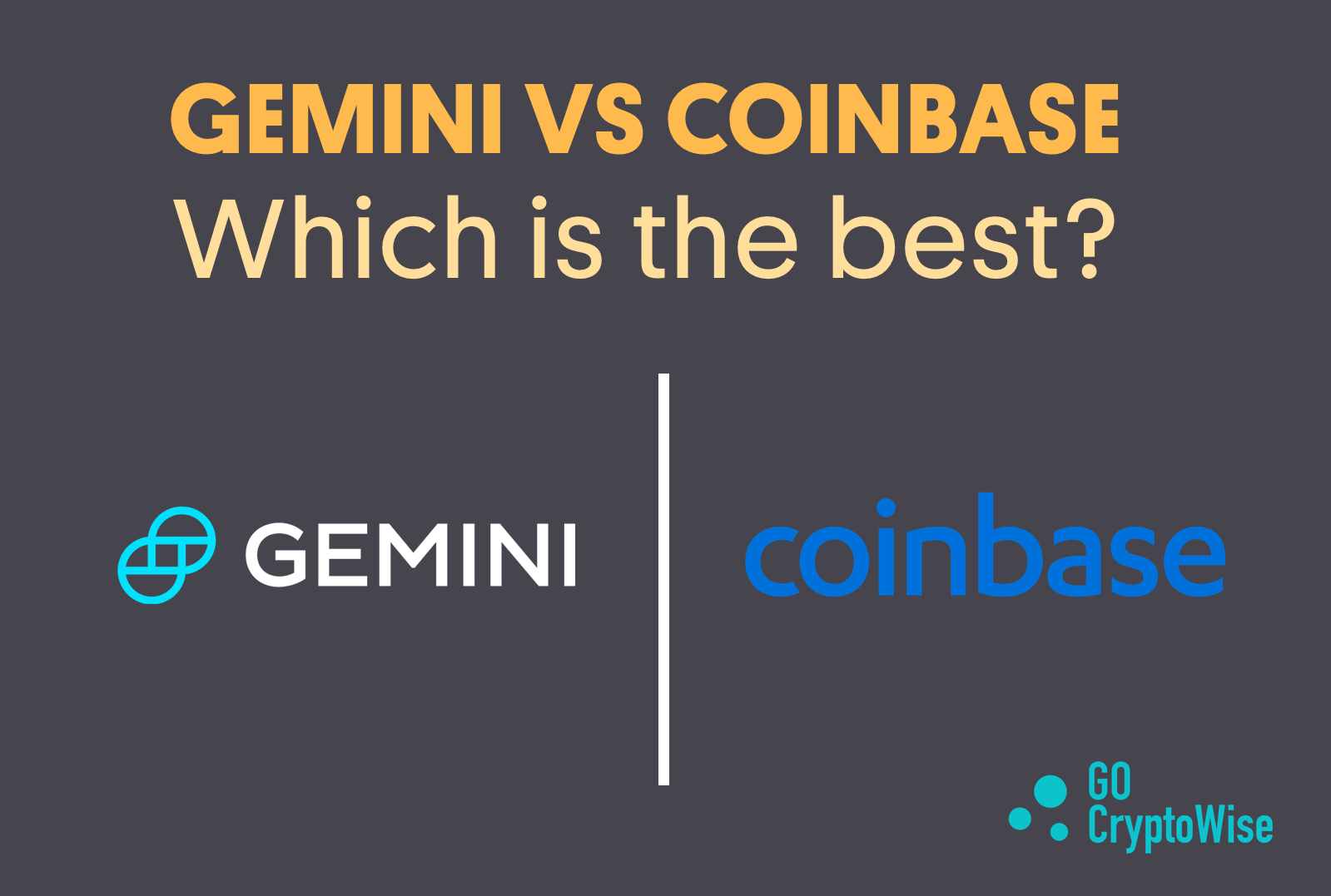 Gemini vs Coinbase which is the best?